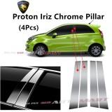 Proton Iriz- Car Chrome Door Window Pillar Trim Panel Chrome Stainless Steel (1 Set)
